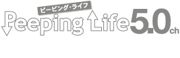 Peeping Life �ʥԡ��ԥ��饤�ա� 5.0ch