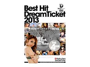BEST HIT DREAM TICKET2013年 ドリームチケット下半期総集編 THE4時間【SHOWTIMEオリジナル作品】