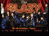 Club SLAZY The 4th invitation〜Topaz〜