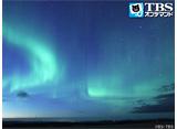 TBSオンデマンド「地球絶景紀行 北極圏に輝くオーロラ(フィンランド)」