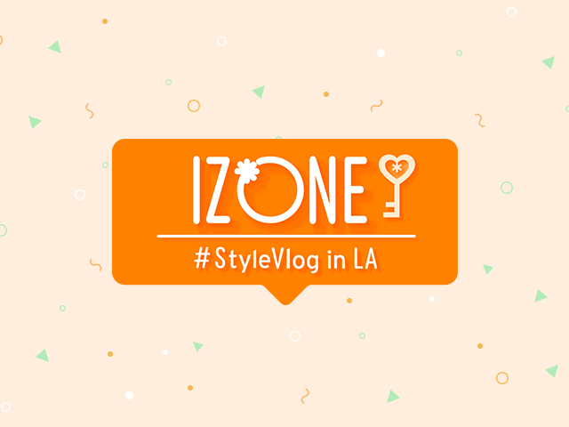IZ*ONE #StyleVlog in LA